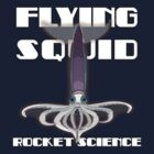 flying squid - rocket science by dennis william gaylor