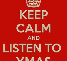 Keep calm and listen to ymas by earthtorenee