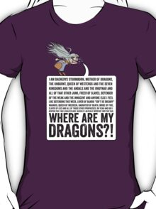 Where Are My Dragons? T-Shirt