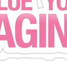 Value Your Vagina Sticker