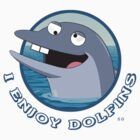 I enjoy dolfins by SixPixeldesign
