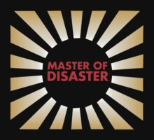 Master of Disaster by Inspire Store