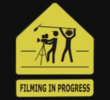 Filming In Progress Sign by angrycheez