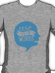 Use Your Words (Alternate) T-Shirt