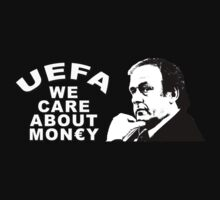 UEFA... WE CARE ABOUT MON€Y by oldschool
