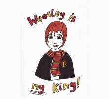 Weasley Is My King! by LittleMizMagic