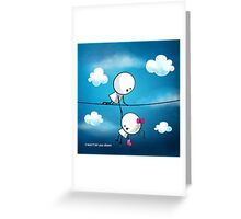 I will not let you down Greeting Card