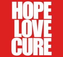 Hope Love Cure (white) by DropBass