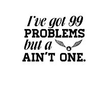 I've got 99 problems... by supercena