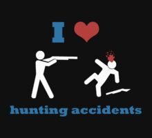 I Heart Hunting Accidents by DILLIGAF