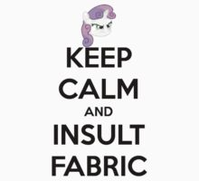 KEEP CLAM AND INSULT FABRIC by mikeAguy1