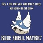 Blue Shell Maybe? by DJSev