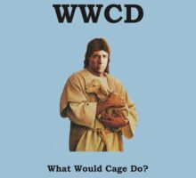 WWCD - What Would Cage Do? by ryan1815