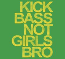 Kick Bass Not Girls Bro (yellow) by DropBass