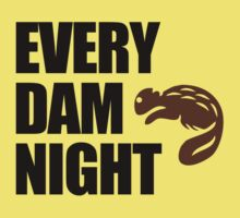 Every Dam Night by jezkemp