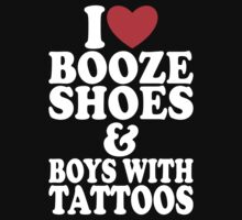 i love booze shoes and boys with tattoos by nadievastore