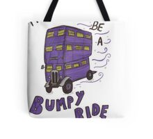 It's Going To Be A Bumpy Ride! Tote Bag