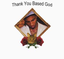 THANK YOU BASED GOD by Cordon Galloway