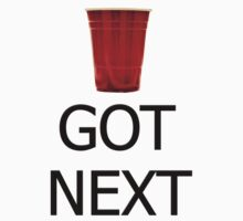 GOT NEXT - Beer Pong by JoeIbraham
