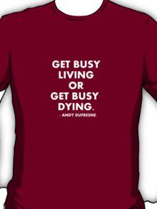 Get Busy Living - Shawshank Redemption T-Shirt