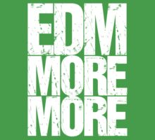 EDM MORE MORE (white) by DropBass