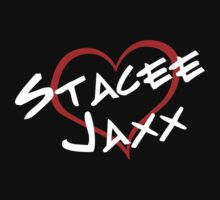 I Love Stacee Jaxx by waywardtees