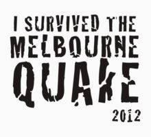 Melbourne quake survivor tshirt by Robert Anderson