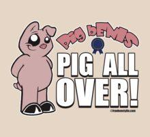 Pig bENIS : PIG ALL OVER by Frankenstylin