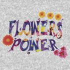 Flowers Power T-Shirt by Mhaddie