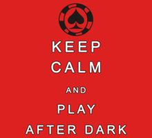 Keep Calm and Play After Dark by ilmagatPSCS2