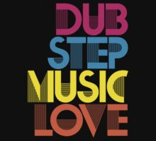 Dubstep Music Love by DropBass