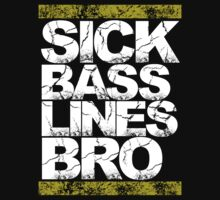 Sick Basslines Bro (gold) by DropBass