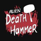 SBT - Alien Death Hammer by Lee Lacy