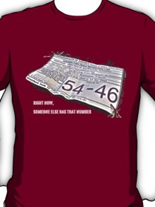 Right Now, Someone Else Has That Number T-Shirt