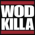"Old Skool - ""WOD KILLA"" by marcusdacarcass"