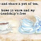 Come and share a pot of tea... by Maree Clarkson