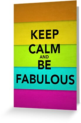 Keep Calm and Be Fabulous by ArgentStylingz