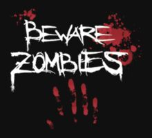Beware Zombies by best-designs