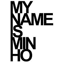 My Name is MINHO by fyzzed