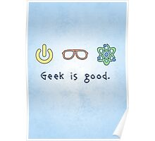 Geek is good. Poster