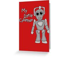 My Little Cyberman Greeting Card