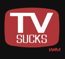 TV sucks - parody by WAMTEES