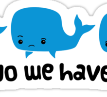 Whale Whale Whale (Dark Text) Sticker
