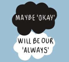 Maybe 'Okay' Will Be Our 'Always' by Trisha Bagby
