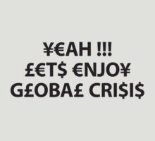 Enjoy Global Crisis by WAMTEES