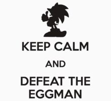 Keep Calm - Defeat the Eggman (Black) by Adam Angold