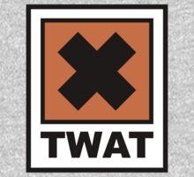 Warning - Twat! by Buddhuu
