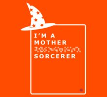 I'm a Mother &%#$ Sorcerer by redpumpkinart