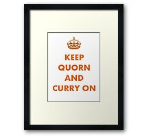 Keep Quorn and Curry On Framed Print