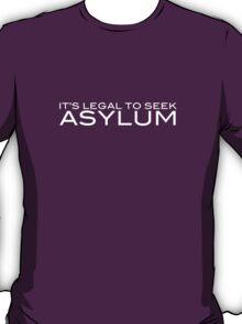 It's Legal To Seek Asylum - White T-Shirt